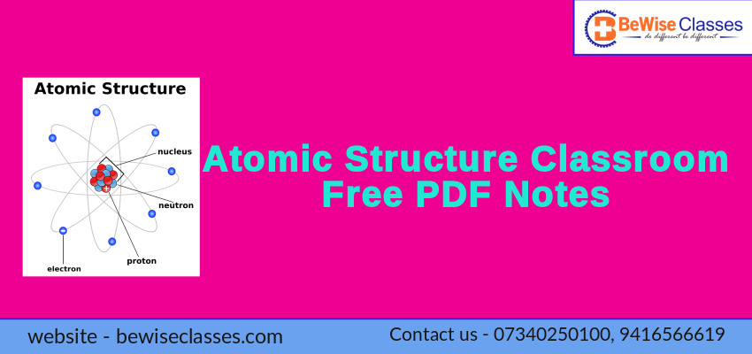 Atomic Structure Classroom Free PDF Notes